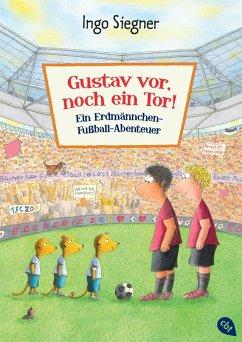 Gustav vor, noch ein Tor / Erdmannchen Gustav Bd.1
