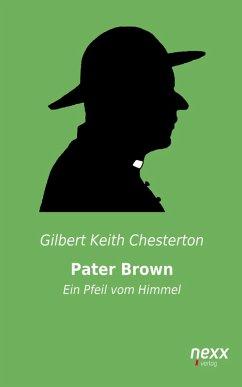 Pater Brown - Ein Pfeil vom Himmel (eBook, ePUB) - Chesterton, Gilbert Keith