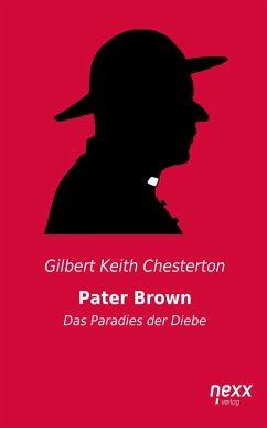 Pater Brown - Das Paradies der Diebe (eBook, ePUB) - Chesterton, Gilbert Keith