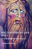 DIE ZERSTÖRUNG DER WELT (eBook, ePUB)