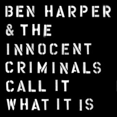 Call It What It Is - Harper,Ben And The Innocent Criminals