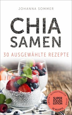 Superfoods Edition - Chia Samen 30 ausgewählte ...