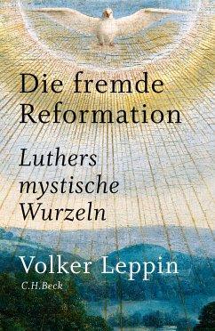 Die fremde Reformation (eBook, ePUB) - Leppin, Volker