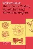 Hethitische Orakel, Vorzeichen und Abwehrstrategien (eBook, PDF)