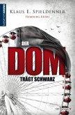 Der Dom trägt Schwarz (eBook, ePUB)