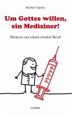 Um Gottes willen, ein Mediziner! (eBook, ePUB)