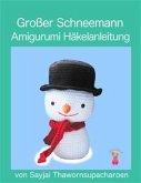 Großer Schneemann: Amigurumi Häkelanleitung (eBook, ePUB)