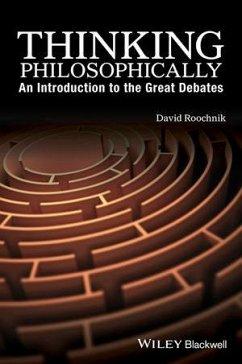Thinking Philosophically (eBook, ePUB) - Roochnik, David