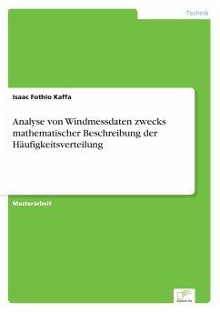 Analyse von Windmessdaten zwecks mathematischer Beschreibung der Häufigkeitsverteilung