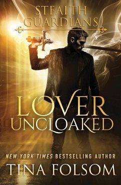 Lover Uncloaked (Stealth Guardians #1) - Folsom, Tina