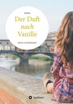 Der Duft nach Vanille - Stährmann, Birte