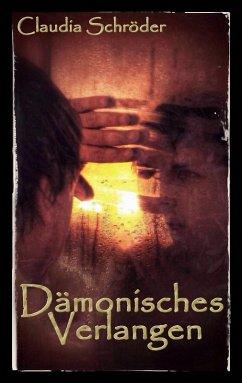 Dämonisches Verlangen (eBook, ePUB)