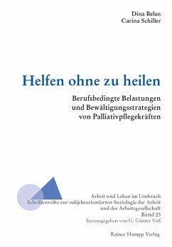 Helfen ohne zu heilen (eBook, PDF) - Belan, Dina; Schiller, Carina