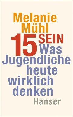 Fünfzehn sein (eBook, ePUB) - Mühl, Melanie