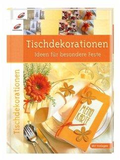 Tischdekorationen - Ideen für besondere Feste