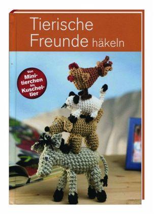 Tierische Freunde Häkeln Portofrei Bei Bücherde Bestellen