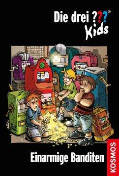 Einarmige Banditen / Die drei Fragezeichen-Kids Bd.22