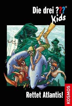 Rettet Atlantis! / Die drei Fragezeichen-Kids Bd.17