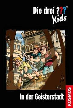 Die drei ??? Kids, 15, In der Geisterstadt (drei Fragezeichen Kids) (eBook, ePUB) - Blanck, Ulf