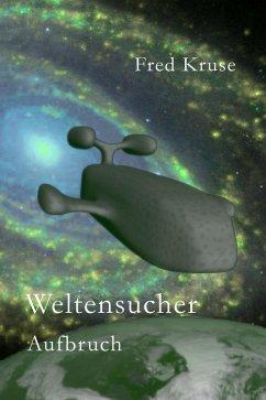 Weltensucher - Aufbruch (Band 1) (eBook, ePUB) - Kruse, Fred