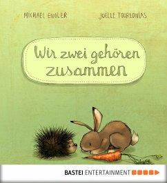 Wir zwei gehören zusammen Bd.1 (eBook, ePUB) - Engler, Michael