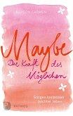Maybe - die Kraft des Möglichen (eBook, ePUB)