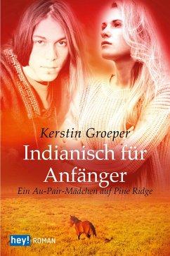 Indianisch für Anfänger (eBook, ePUB) - Groeper, Kerstin
