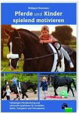 Kinder und Pferde spielend motivieren