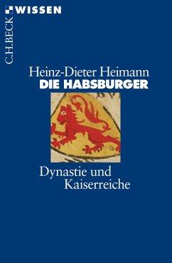Die Habsburger (eBook, ePUB) - Heimann, Heinz-Dieter