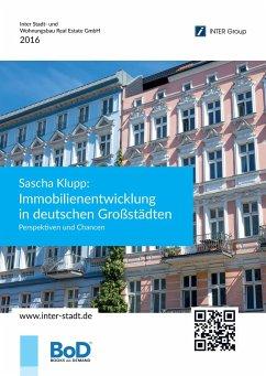 Sascha Klupp: Immobilienentwicklung in deutschen Großstädten - Klupp, Sascha