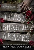 These Shallow Graves (eBook, ePUB)