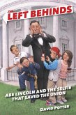 The Left Behinds: Abe Lincoln and the Selfie that Saved the Union (eBook, ePUB)