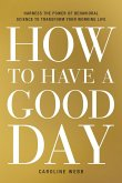 How to Have a Good Day (eBook, ePUB)