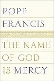 The Name of God Is Mercy (eBook, ePUB)