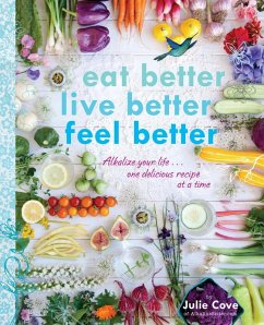 Eat Better, Live Better, Feel Better (eBook, ePUB) - Cove, Julie