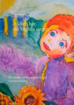 Julchen hör, die Vöglein singen (eBook, ePUB)
