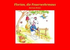 Florian, die Feuerwehrmaus (eBook, ePUB)