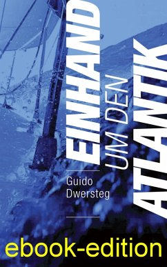 Einhand um den Atlantik (eBook, ePUB) - Dwersteg, Guido