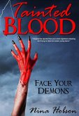Tainted Blood: Face Your Demons (Tainted Blood Series, #1) (eBook, ePUB)