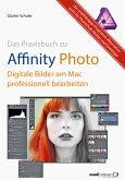 Affinity Photo - Bilder professionell bearbeiten am Mac / das Praxisbuch (eBook, ePUB)