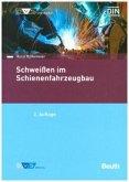 Normenhandbuch Schweißen im Schienenfahrzeugbau