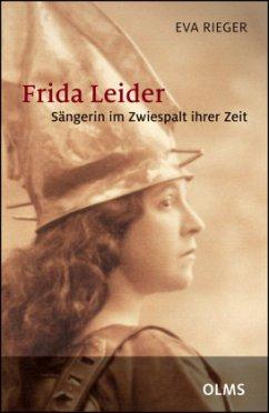 Frida Leider - Sängerin im Zwiespalt ihrer Zeit - Rieger, Eva