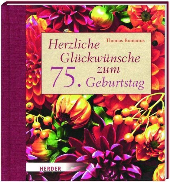 Herzliche Gluckwunsche Zum 75 Geburtstag Von Thomas Romanus