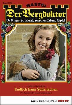Endlich kann Sofia lachen / Der Bergdoktor Bd.1812 (eBook, ePUB) - Kufsteiner, Andreas