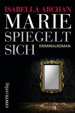 Marie spiegelt sich (eBook, ePUB) - Archan, Isabella