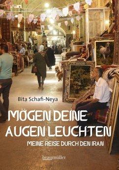 Mögen deine Augen leuchten (eBook, ePUB) - Schafi-Neya, Bita