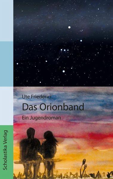 Das Orionband (eBook, ePUB) - Ute Friederici