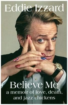 Believe Me - Izzard, Eddie