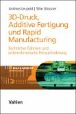 3D-Druck, Additive Fertigung und Rapid Manufacturing (eBook, PDF)