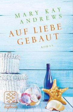 Auf Liebe gebaut (eBook, ePUB) - Andrews, Mary Kay
